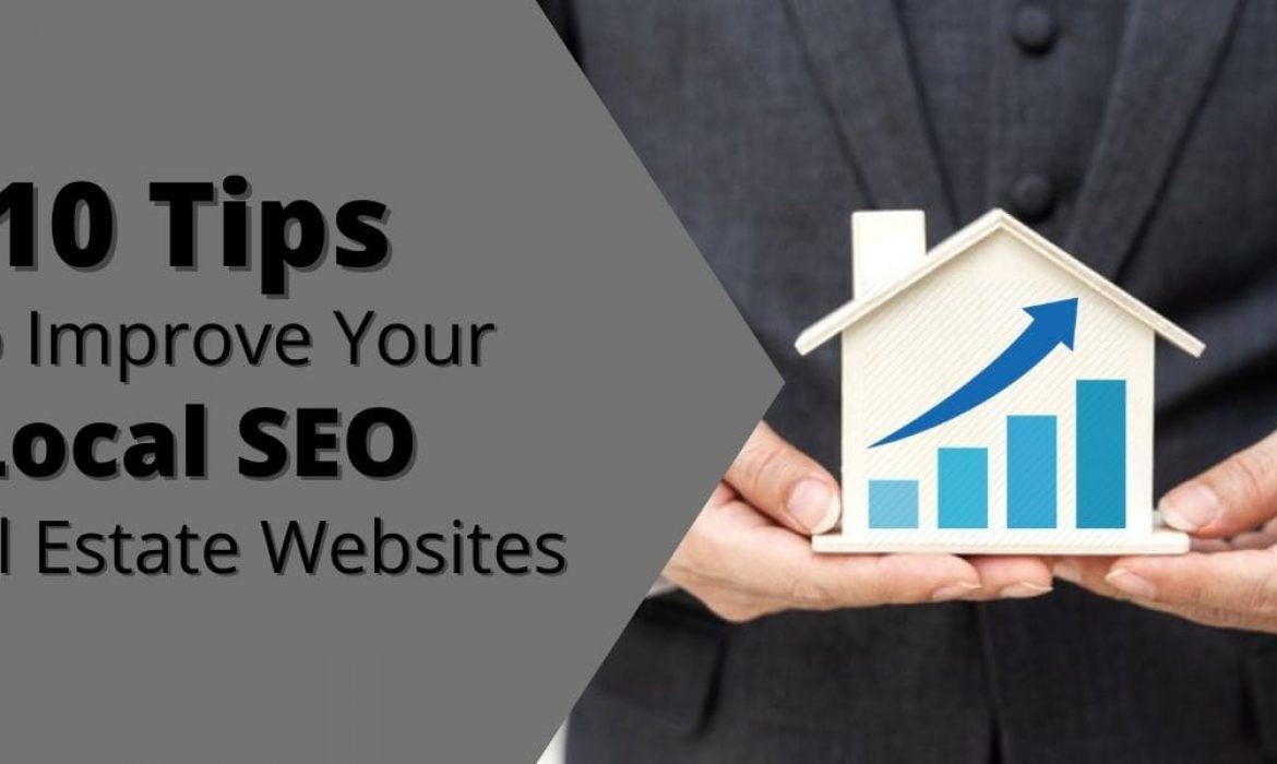 10 Tips To Improve Your Local SEO Real Estate Websites