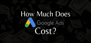 Google Ads Cost   How Much Does Google Ads Cost?   CIMAC Marketing