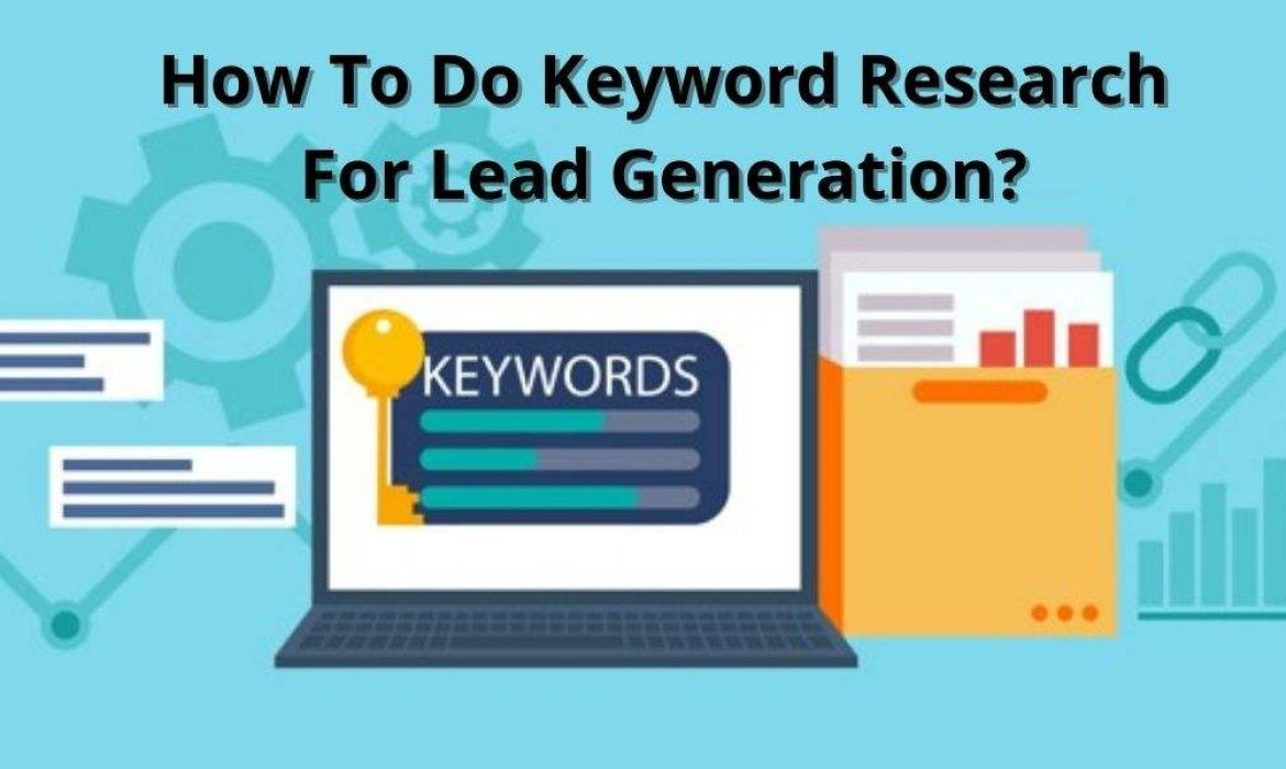 Lead Generation | How To Do Keyword Research For Lead Generation?