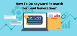 How To Do Keyword Research For Lead Generation?