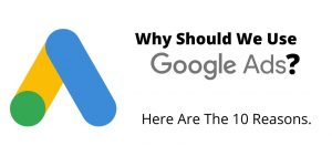 Advantages of Google Ads   Why Should We Use Know The Reason